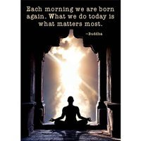 Each morning we are born